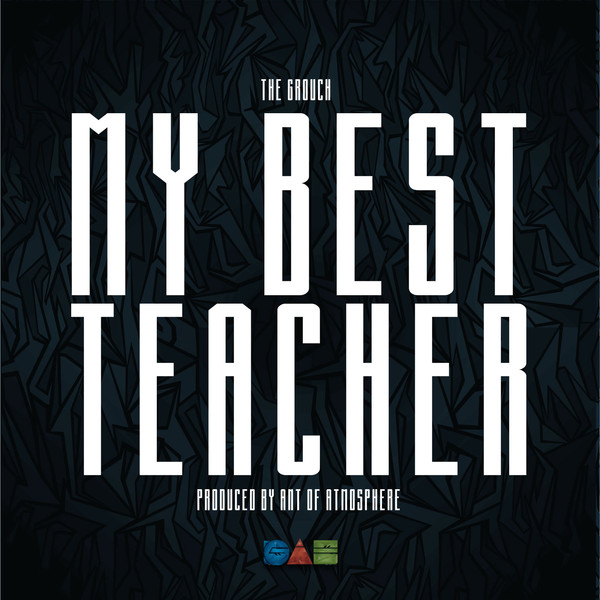 The Grouch - My Best Teacher (prod. Ant of Atmosphere) [Thizzler.com]