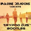 Imagine Dragons - Radioactive (Trypod DJs Bootleg) (Sample)