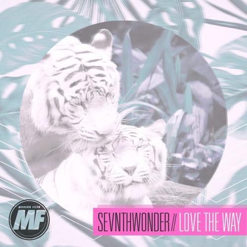 SevnthWonder - Love The Way [MF Exclusive DL]