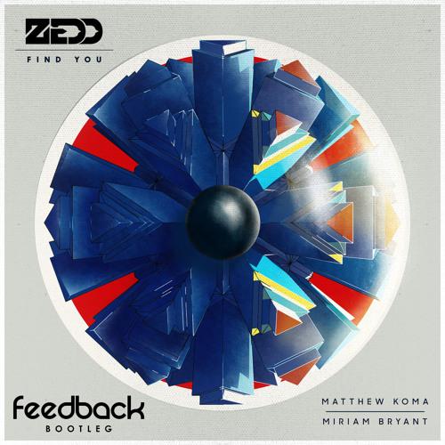 Zedd - Find You (feedBack Bootleg) **FREE DOWNLOAD** CLICK BUY
