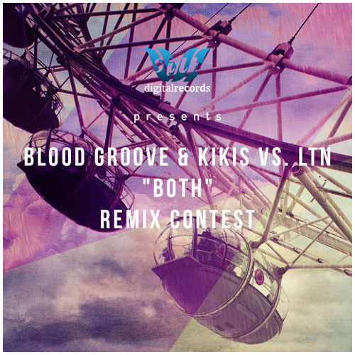 Blood Groove & Kikis vs. LTN - Both (Remix Contest - Details in Description)