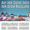 Auf der Suche nach dem alten Russland (Filmmusik / Collage)