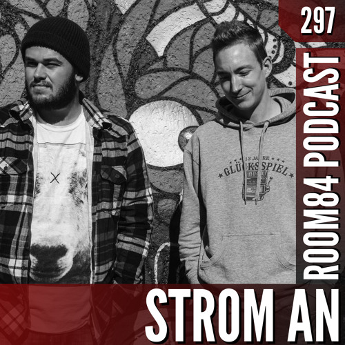 R84 PODCAST297:  STROM AN