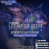 LET ME GO DEEP 'XXX-Rated' Vol 1 (Between The Sheets Edition). Mixed By @DJNaturalMystic)