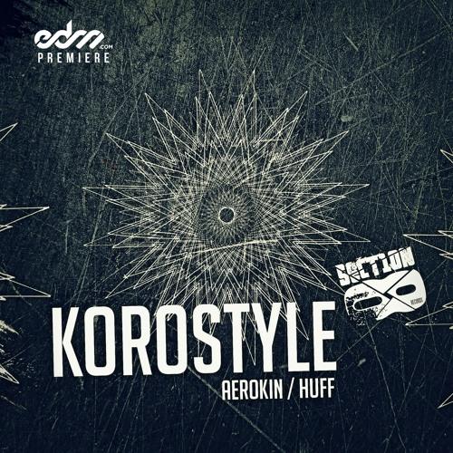 Aerokin by KOROstyle - EDM.com Premiere