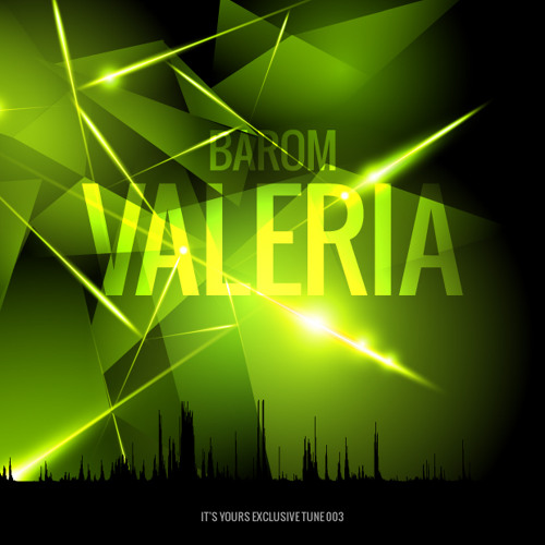 Barom - Valeria [IT'S YOURS Free Download]