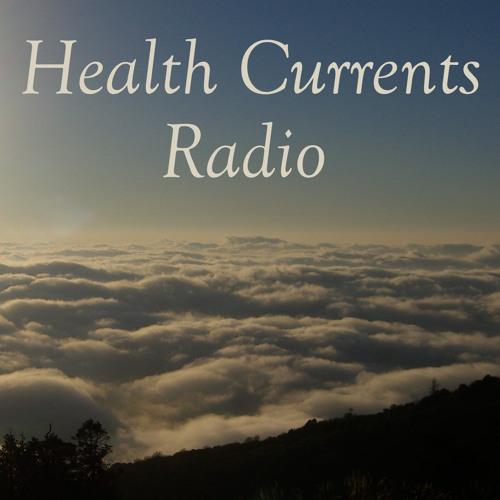 Health Currents Radio: Healing Depression - How Come They're Happy?