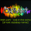 Linkin Park - Lost In The Echo (DRYANT Dubstep Remix)