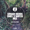 Ubran Nerds - Ones2Watch Mix