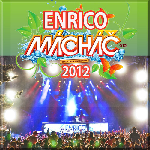 DJ Enrico - Live@Mácháč festival 2012 - main stage // playtime 23-00