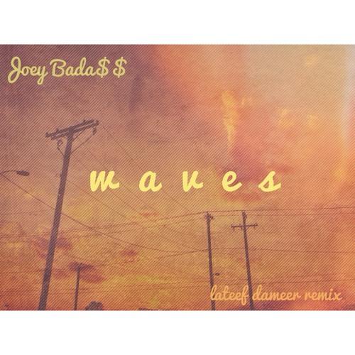 Joey Bada$$ - Waves (Lateef Dameer Remix)