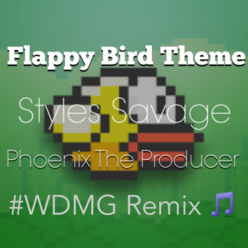 Flappy Bird Theme - Styles Savage x Phoenix The Producer ( #WDMG )