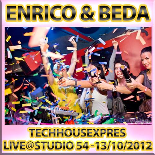 Enrico & Beda - Techhousexpres - Live@Studio 54 (13-10-2012)
