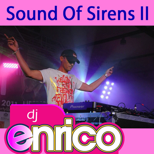 Dj Enrico - : Sound Of Sirens II (low quality preview)