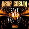 Drop Goblin - Step Into The Pit (Locknar Remix)