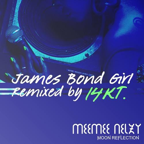 Meemee Nelzy - James Bond Girl [14KT Remix]
