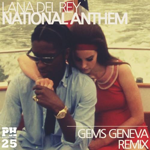 Lana Del Rey - National Anthem (Gems Geneva Remix) [FREE DOWNLOAD]