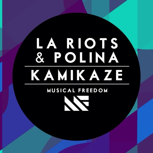 LA Riots and Polina - Kamikaze [Musical Freedom] Preview