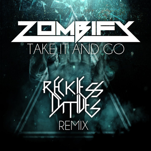 Zombify - Take It And Go (Reckless Natives Remix)