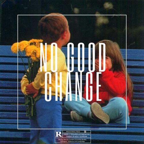 LUKA & Ferris - No Good Change (Prod. LUKA)