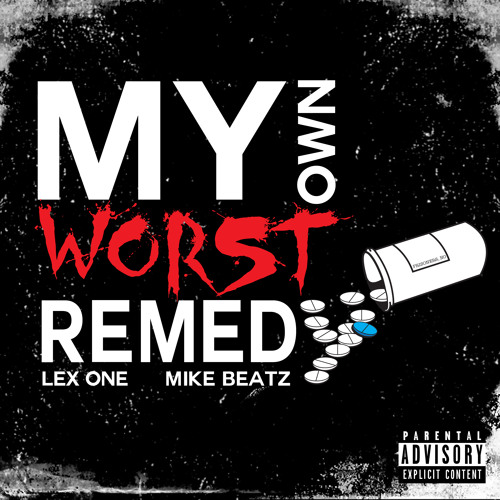Lex One & Mike Beatz - My Own Worst Remedy - FREE DL LINK!