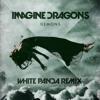 Imagine Dragons - Demons (The White Panda Remix)