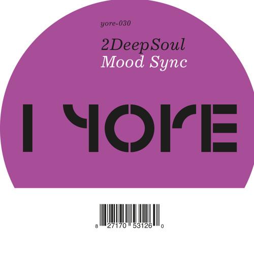 2DEEP SOUL - Mood Sync EP (YRE-030)