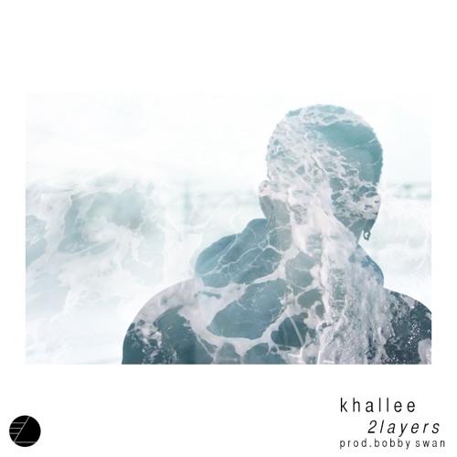 Khallee - 2Layers (Prod. Bobby Swan)