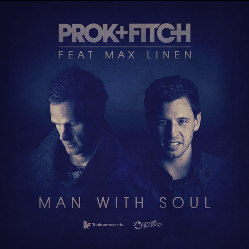 Prok & Fitch Feat. Max Linen - Man With Soul (Taster Clip)