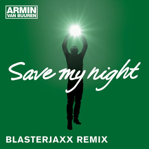 Armin van Buuren - Save My Night (Blasterjaxx Remix) [Hardwell On Air 154] [OUT NOW!]