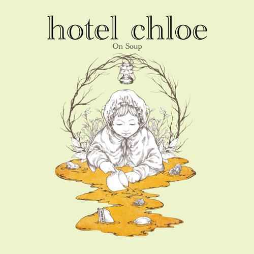 hotel chloe / on soup [Digest]