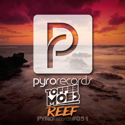 OUT NOW: Toffee Moes (KAZ) - Reef [PYRO RECORDS]