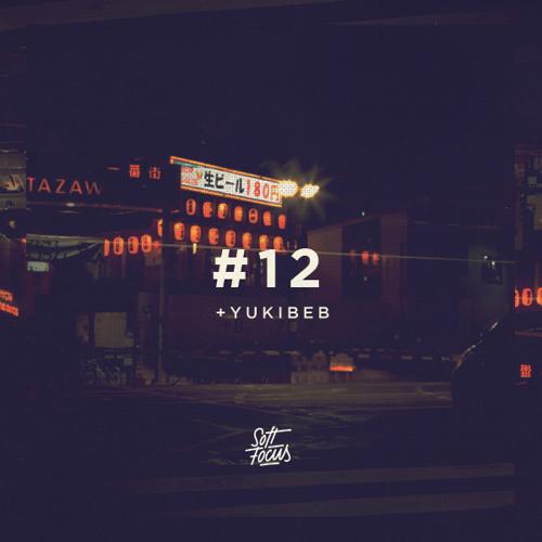 Soft Focus Radio 12 | YUKIBEB Guest Mix