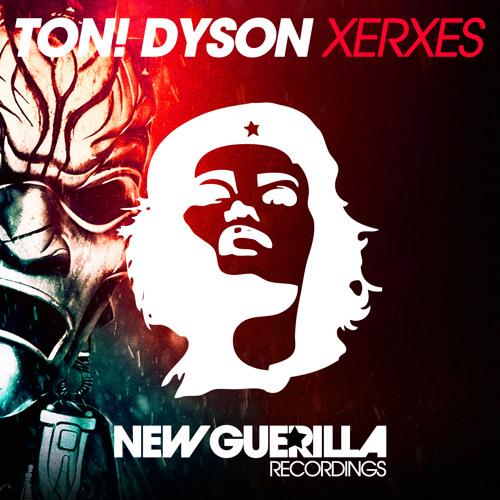 TON! DYSON - XERXES [preview] - [release date 2014-03-10]