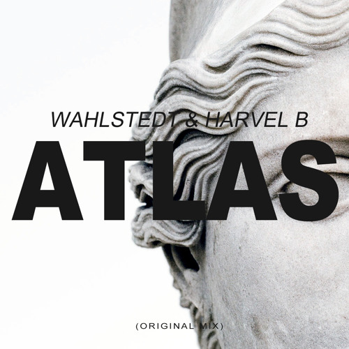 Wahlstedt & Harvel B - ATLAS (Original Mix)[FREE DL]