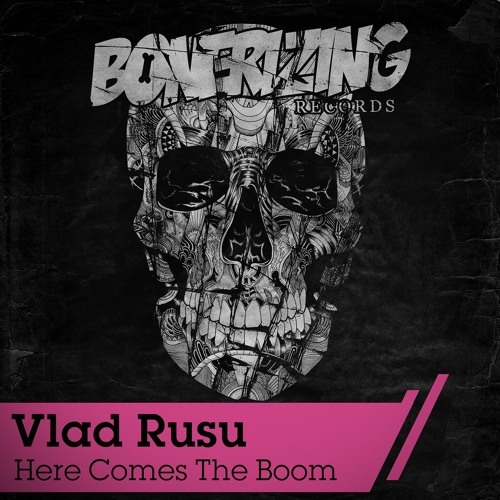 Vlad Rusu - Here Comes The Boom (Original Mix) - OUT NOW!
