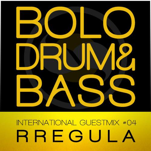 Rregula - International Guestmix #04 - Bolo Drum & Bass