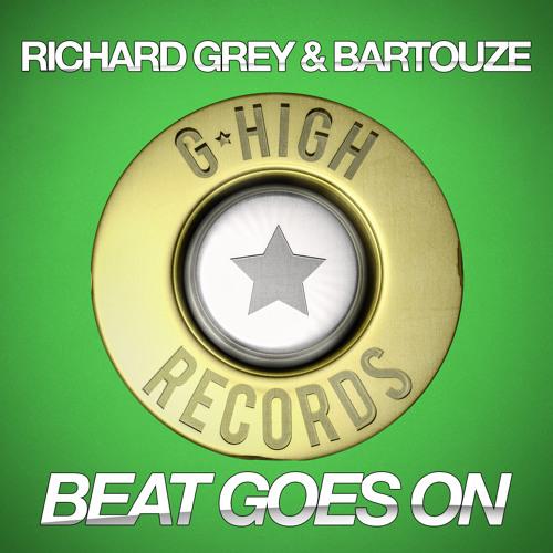 Bartouze with Richard Grey - Beat Goes On (Original Mix)