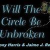 WILL THE CIRCLE BE UNBROKEN (Tony Harris & Jaime J. Ross)