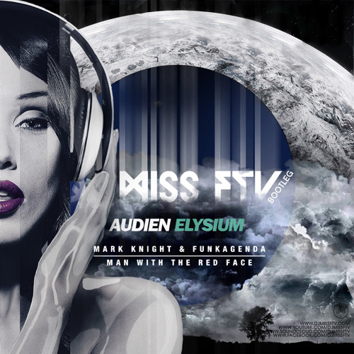Audien vs Mark Night & Funkagenda - Elysium Man With Red Face (dj Miss FTV Bootleg)