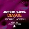 Antonio Giacca vs Michael Jackson - Deviate Mama Say (Ma2hup Mashup) - FREE DOWNLOAD -