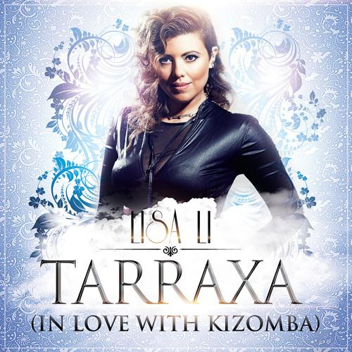 Lisa Li - Tarraxa (In Love With Kizomba)