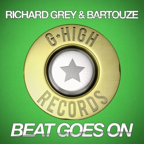 """Richard Grey & Bartouze """"Beat Goes On"""" (Original Mix)"""