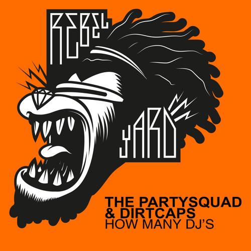 The Partysquad & Dirtcaps - How Many DJ's (Original Mix)