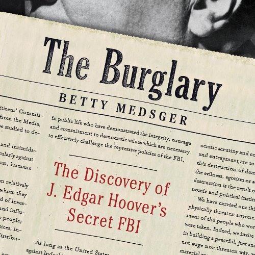Afterword to The Burglary by Betty Medsger, Narrated by Betty Medsger