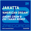 Jakatta - American Dream (Andre Crom & Chi Thanh Remix)