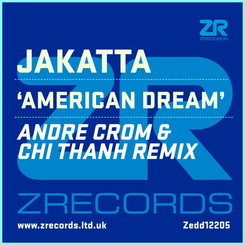 Jakatta - American Dream (Andre Crom & Chi Thanh Remix)