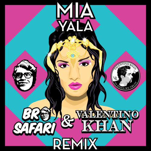 MIA - YALA (Bro Safari & Valentino Khan Remix) [Free Download]