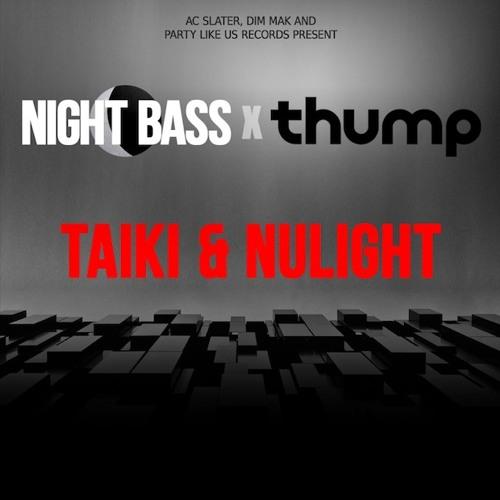 Night Bass X THUMP -  Taiki & Nulight DJ Mix