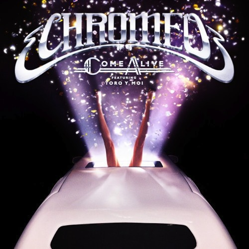 Chromeo - Come Alive (Grum Remix) [OUT NOW]